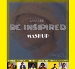 Leke Lee - Be Inspired (Mashup)